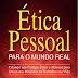 Livro: Ética Pessoal - Para o Mundo Real.