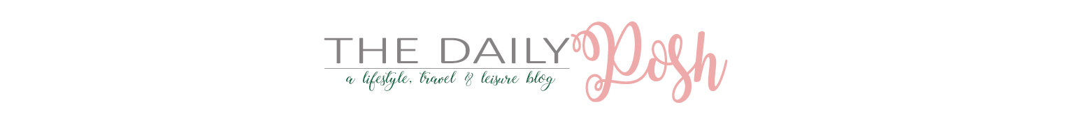 The Daily Posh | Travel & Leisure Blog