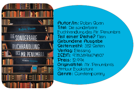 http://www.amazon.de/Die-sonderbare-Buchhandlung-Mr-Penumbra/dp/3896674803/ref=sr_1_1?ie=UTF8&qid=1403166566&sr=8-1&keywords=die+sonderbare+buchhandlung+des+mr.+penumbra