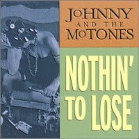 Johnny & The Mo-Tones - 2 albums: Nothin\' To Lose / Two Hits For The Kitty: The Sun Studio Sessions