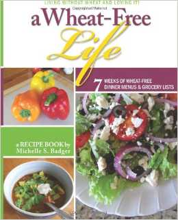 http://www.amazon.com/Wheat-Free-Life-Michelle-Badger/dp/149224046X/ref=sr_1_3?ie=UTF8&qid=1398351023&sr=8-3&keywords=a+wheatfree+life