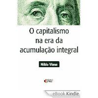 O Capitalismo na Era da Acumulação Integral