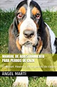 Manual de Adiestramiento de perros de caza