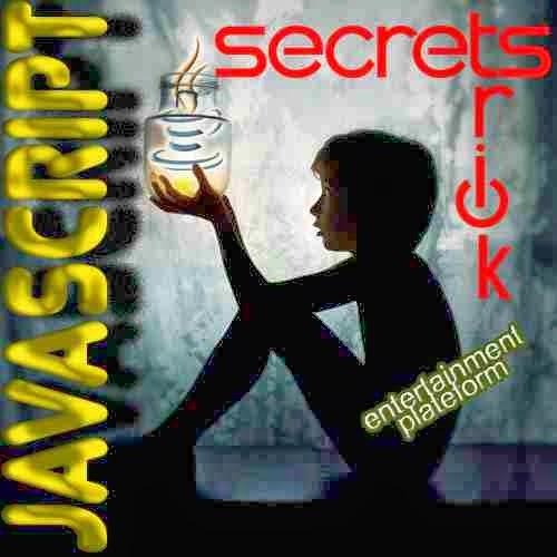 Secrets & Special Javascript Tricks