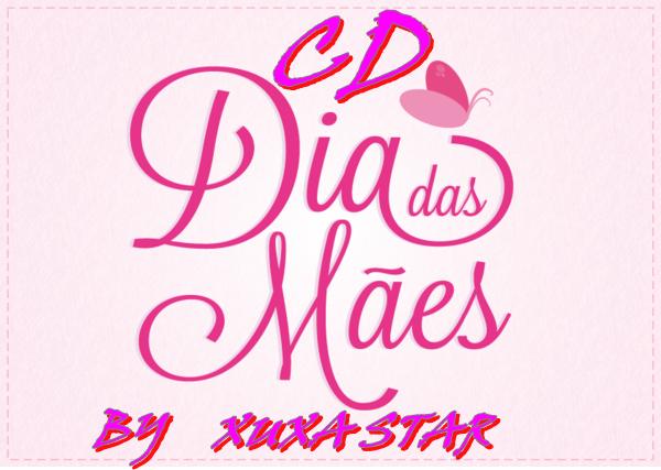 CD DIAS DAS MÃES BY XUXA STAR