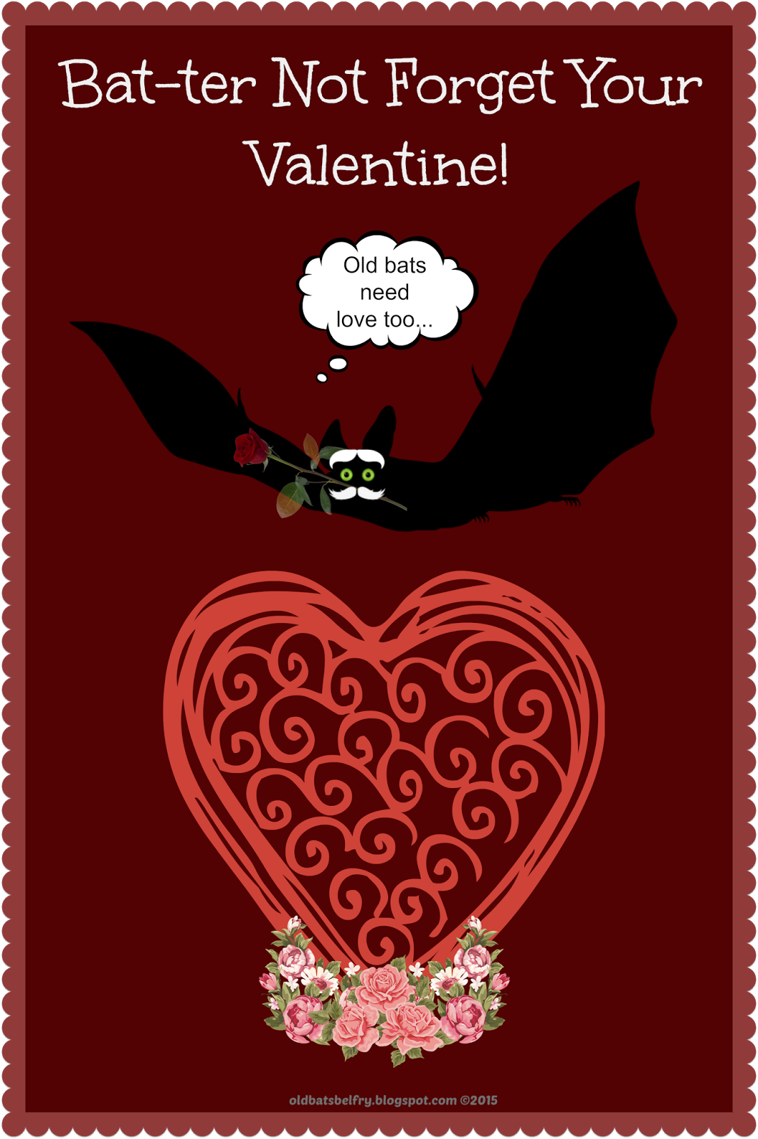 """Bat-ter Not Forget Your Valentine!"" Old Bats Need Love Too... Valentine Image by Mulluane"