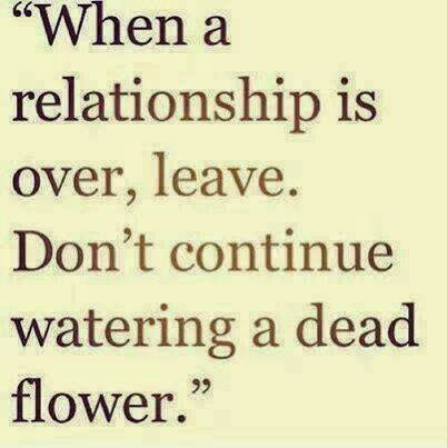 When a Relationship is Dead, You need to Leave.