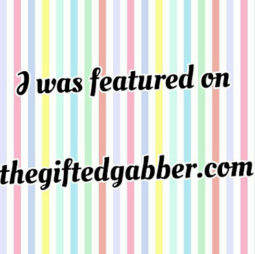 I was featured on THE GIFTED GABBER