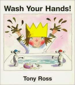 http://www.amazon.com/Wash-Your-Hands-Tony-Ross/dp/1929132018