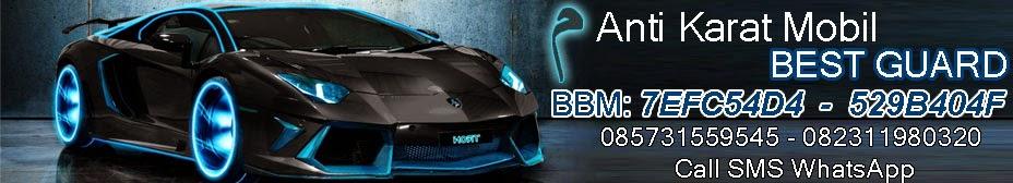 Anti Karat Mobil | harga anti karat | Anti karat mobil Surabaya | pelindung dari karat bergaransi