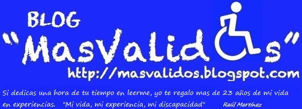 Blog MasValidos. Mi Vida, Mi Experiencia, Mi Discapacidad.