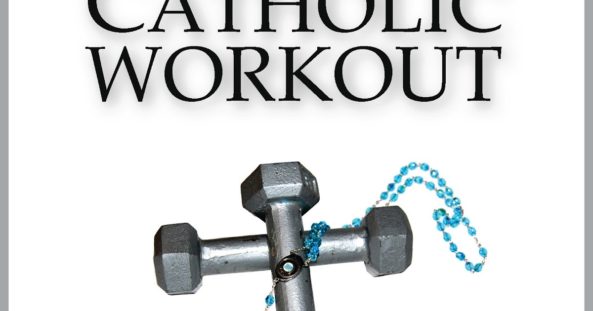Book Reviews And More The Catholic Workout Manual Guide