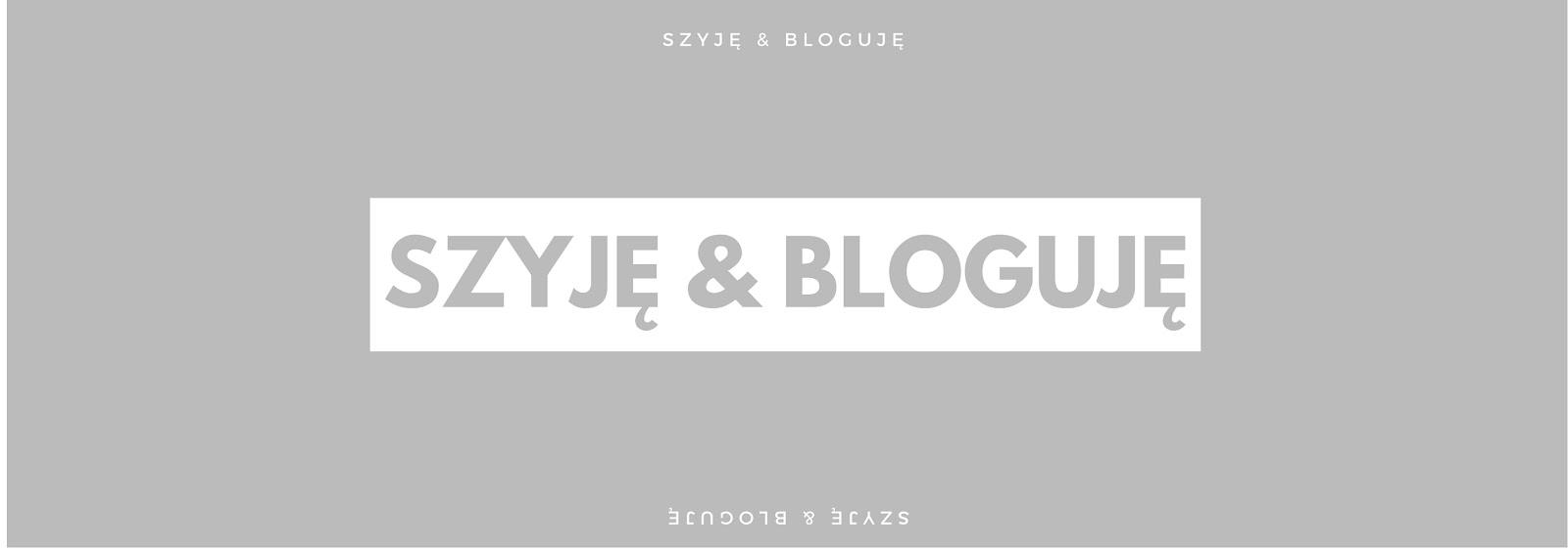 Szyję & Bloguję