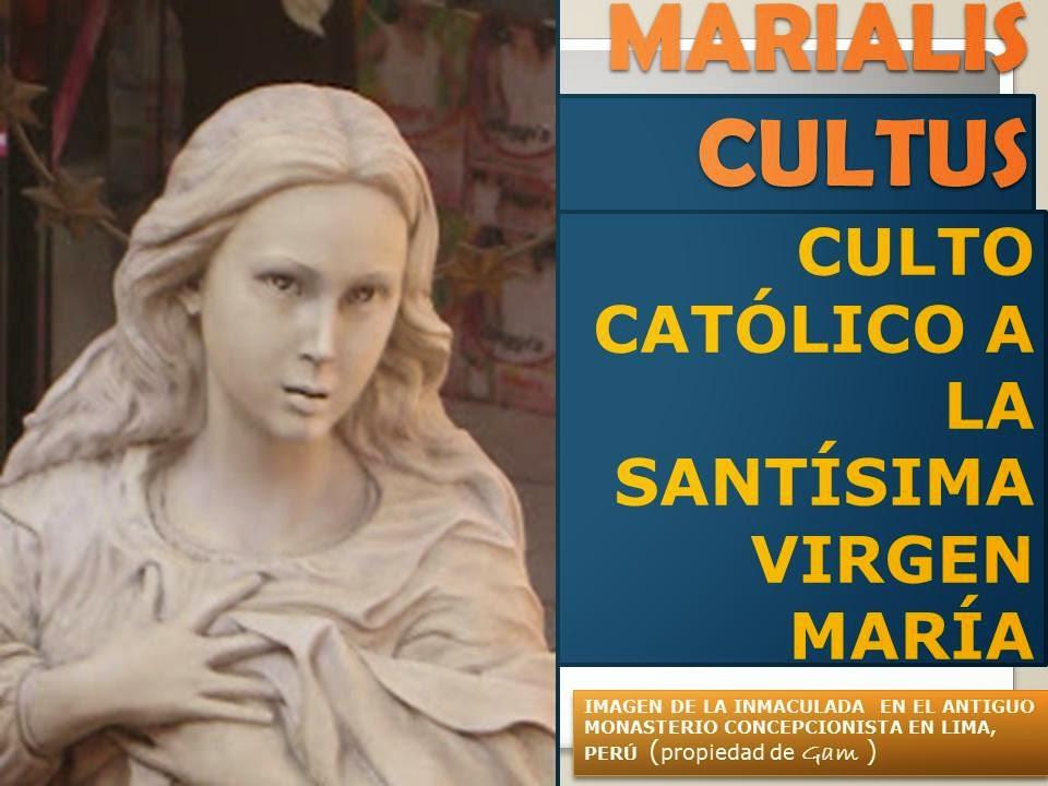 MARIALIS CULTUS : EL CULTO CATÓLICO A LA SANTÍSIMA VIRGEN