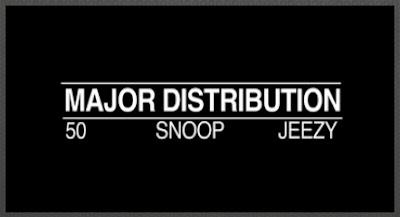 "50 CENT feat. SNOOP DOGG & YOUNG JEEZY ""Major Distribution"""