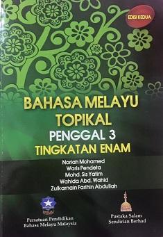 BUKU TOPIKAL BM PENGGAL 3 TINGKATAN ENAM EDISI 2