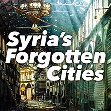 Syria's Forgotten Cities