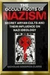The Occult Roots of Nazism by Nicholas Goodrick Clarke