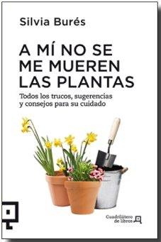 Libro a m no se me mueren las plantas jardiner a y for Libros de jardineria y paisajismo