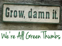 We're All Green Thumbs