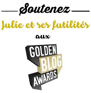 Julie et ses futilités participe aux Golden Blog Awards édition 2015 !