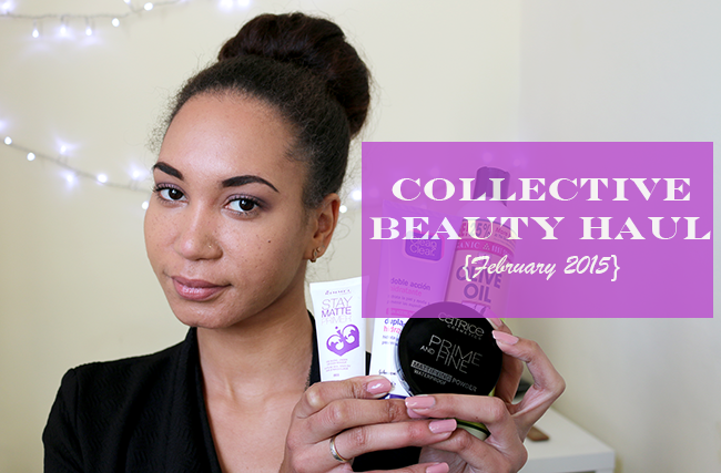 Collective Beauty Haul (February 2015)
