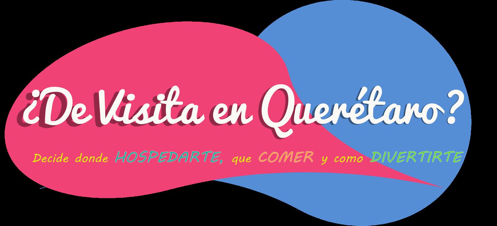 ¿De visita en Querétaro?