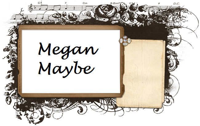 Megan Maybe