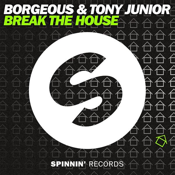 Borgeous & Tony Junior - Break the House - Single Cover
