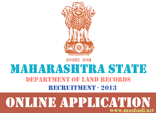Maharashtra state Department Of Land Records Recruitment 2013 for 813 vacancies at http://oasis.mkcl.org/landrecords2013/