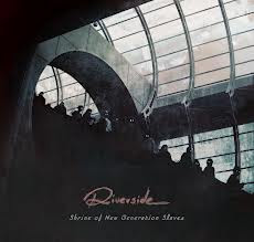Riverside-Shrine Of The New Generation Slaves