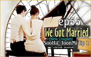 We Got Married S4 JoonMi, SoHan
