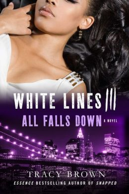 White Lines 2: All Falls Down by Tracy Brown