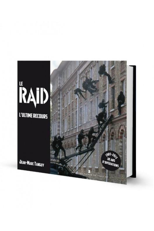 RAID, l'ultime recours