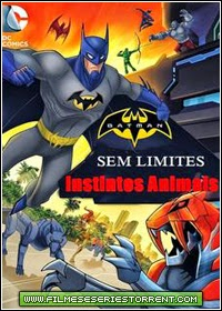 Batman Sem Limites - Instintos Animais Torrent Dublado (2015)