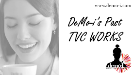 DeMo-i's Past TVC Works