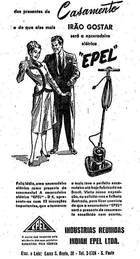 Propaganda da ceradeira Epel, em 1948. Felicidade no lar com a chegada do produto. Foco das donas de casa.