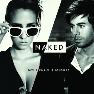 Dev - Naked (feat. Enrique Iglesias) Lyrics
