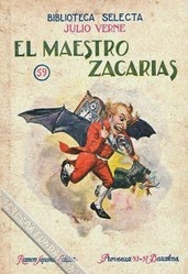 El Maestro Zacarías - Julio Verne
