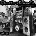 → .:Ghetto Sound's - Vol. 13:. ←
