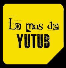 LO + DE YUTUB