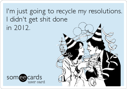 My 2012 New Year Resolutions......