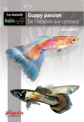 http://www.animalia-editions.com/eau-douce/521-guppy-passion-de-l-initiation-aux-concours.html