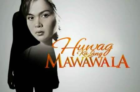 HUWAG KA LANG MAWAWALAHuwag Ka Lang Mawawala is an upcoming Philippine television drama to be broadcast on ABS-CBN and worldwide on TFC on June 17, 2013, replacing Ina, Kapatid, Anak...