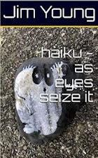 haiku - as eyes seize it