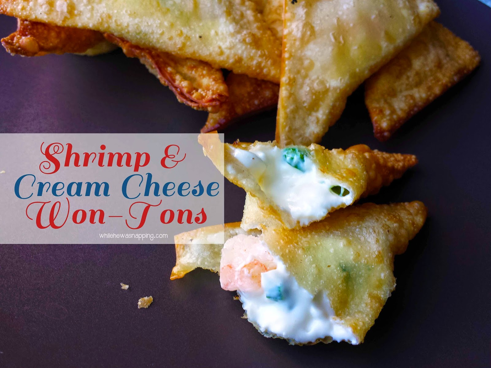 Shrimp and Cream Cheese Won-Tons | While He Was Napping