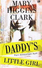 Mary Higgins Clark : Putri Kesayangan Ayah