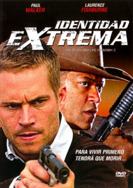 Identidad Extrema ( 2007 ) The Death and Life of Bobby Z