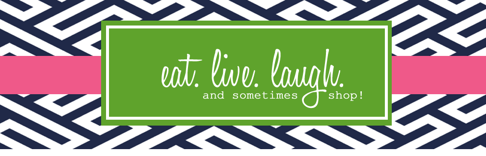 Eat. Live. Laugh. and sometimes shop!