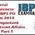 IBPS PO Exam 2014- General Awareness Important Points Current Affairs